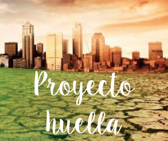proyecto huella sobre medioambiente
